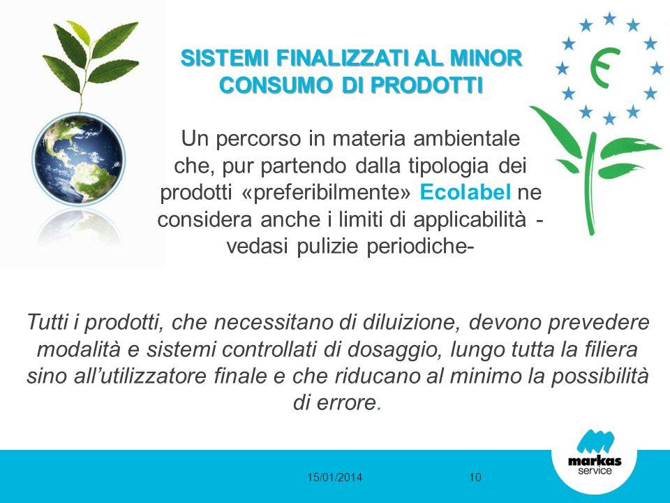 SISTEMI FINALIZZATI AL MINOR CONSUMO DI PRODOTTI Un percorso in materia ambientale che, pur partendo dalla tipologia dei prodotti «preferibilmente» Ec
