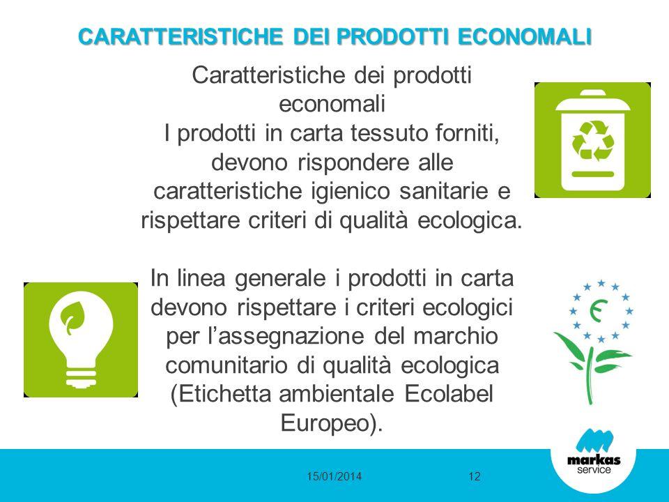CARATTERISTICHE DEI PRODOTTI ECONOMALI Caratteristiche dei prodotti economali I prodotti in carta tessuto forniti, devono rispondere alle caratteristi