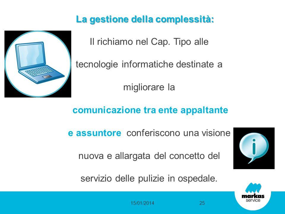 La gestione della complessità: Il richiamo nel Cap. Tipo alle tecnologie informatiche destinate a migliorare la comunicazione tra ente appaltante e as