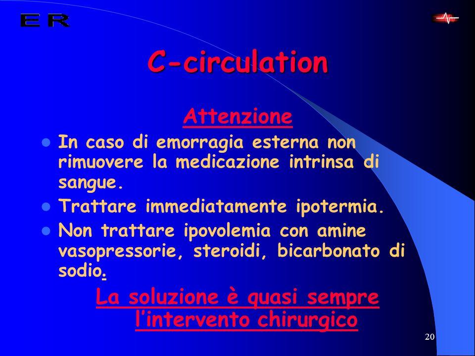20 C-circulation Attenzione In caso di emorragia esterna non rimuovere la medicazione intrinsa di sangue. Trattare immediatamente ipotermia. Non tratt