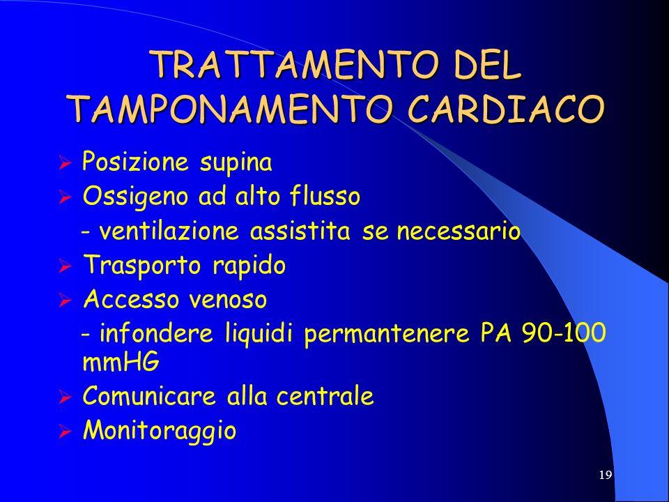 18 Trattamento del pneumotorace iperteso Posizione supina Ossigeno ad alto flusso - ventilazione assistita se necessario Trasporto rapido Accesso veno