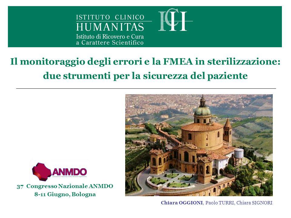 Il monitoraggio degli errori e la FMEA in sterilizzazione: due strumenti per la sicurezza del paziente Chiara OGGIONI, Paolo TURRI, Chiara SIGNORI 37