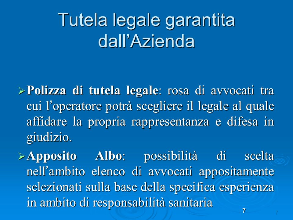 7 Tutela legale garantita dallAzienda Polizza di tutela legale: rosa di avvocati tra cui l operatore potrà scegliere il legale al quale affidare la pr
