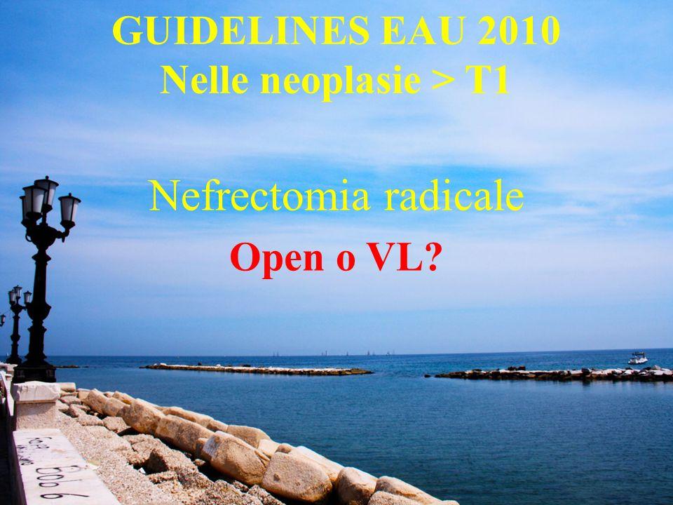 GUIDELINES EAU 2010 T2 Dati a lungo termine indicano che la nefrectomia radicale laparoscopica è equivalente per tassi di sopravvivenza cancer-free alla nefrectomia radicale open.