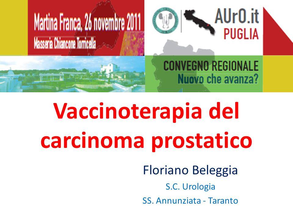Vaccinoterapia del carcinoma prostatico Floriano Beleggia S.C. Urologia SS. Annunziata - Taranto