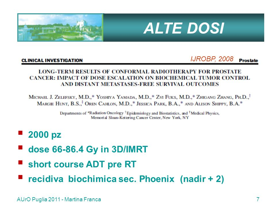 AUrO Puglia 2011 - Martina Franca38 PORT: pelvi Migliore B-NED a 5 aa con WPRT nellalto rischio 160 pz operati ; 114 high risk pT3a-b PSA > 20 ng/mL; GS > 8 ; N+ 72 WRT vs 42 PBRT 87 pz Short ADT ( concomitante) IJROBP, 2007