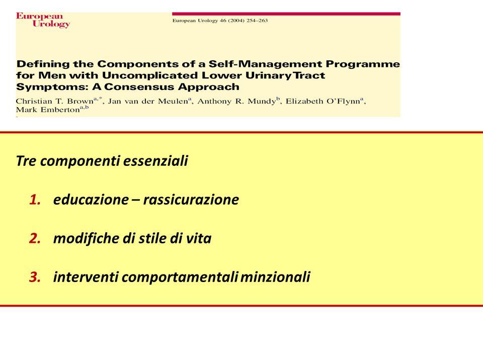 Tre componenti essenziali 1.educazione – rassicurazione 2.modifiche di stile di vita 3.interventi comportamentali minzionali
