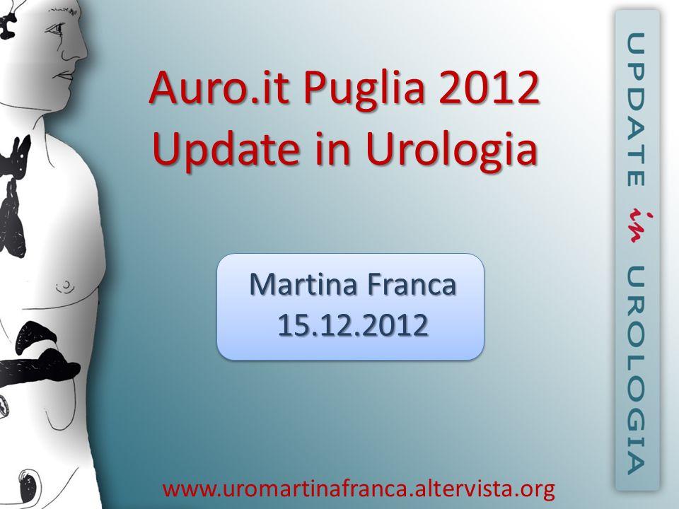 Auro.it Puglia 2012 Update in Urologia Martina Franca 15.12.2012 www.uromartinafranca.altervista.org