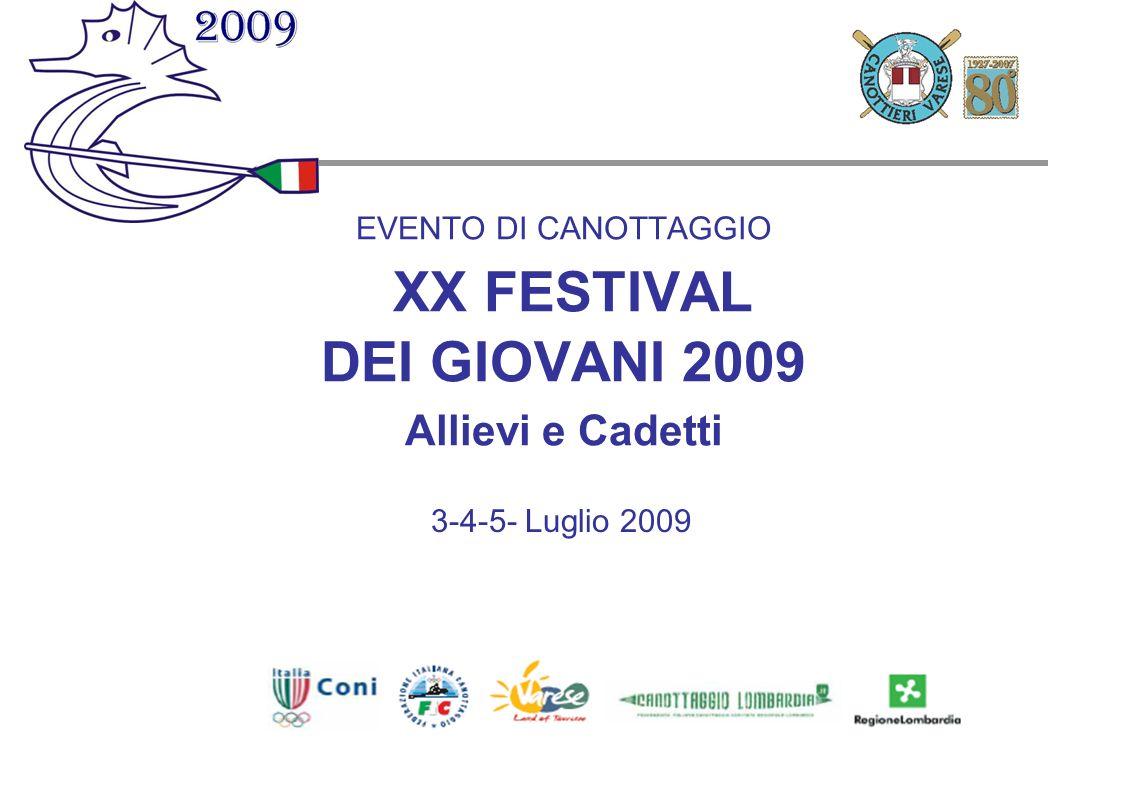 EVENTO DI CANOTTAGGIO XX FESTIVAL DEI GIOVANI 2009 Allievi e Cadetti 3-4-5- Luglio 2009