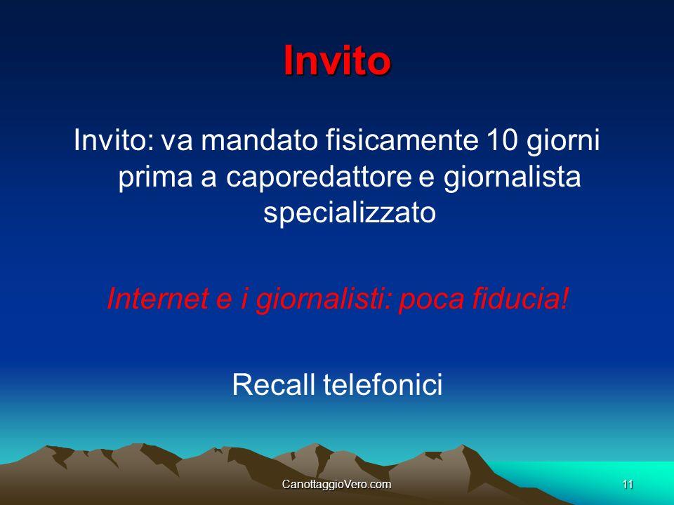 CanottaggioVero.com11 Invito Invito: va mandato fisicamente 10 giorni prima a caporedattore e giornalista specializzato Internet e i giornalisti: poca