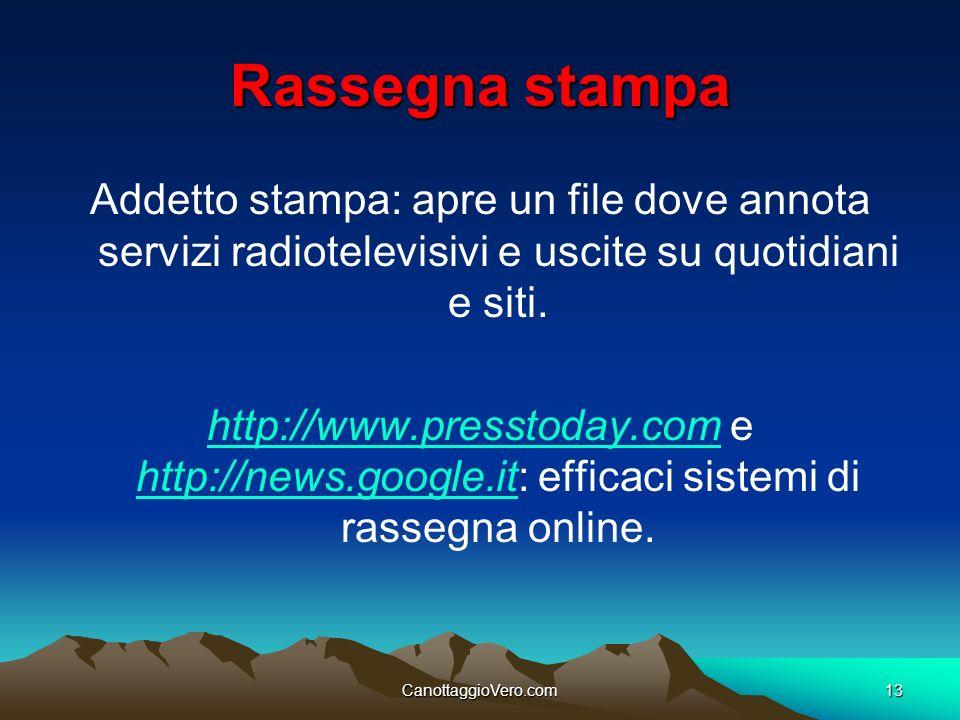 CanottaggioVero.com13 Rassegna stampa Addetto stampa: apre un file dove annota servizi radiotelevisivi e uscite su quotidiani e siti. http://www.press