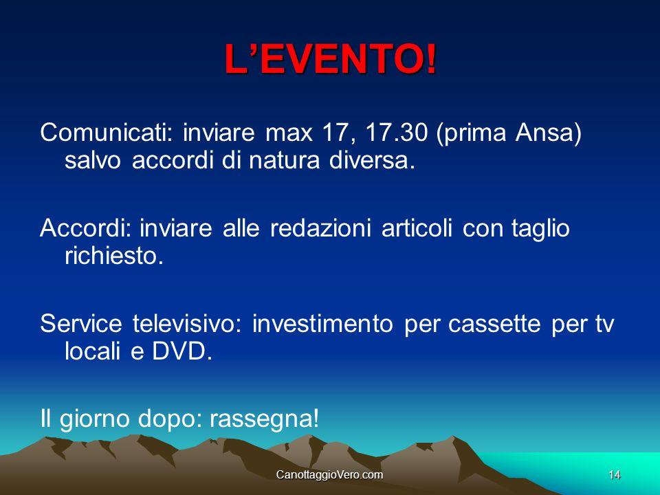 CanottaggioVero.com14 LEVENTO! Comunicati: inviare max 17, 17.30 (prima Ansa) salvo accordi di natura diversa. Accordi: inviare alle redazioni articol