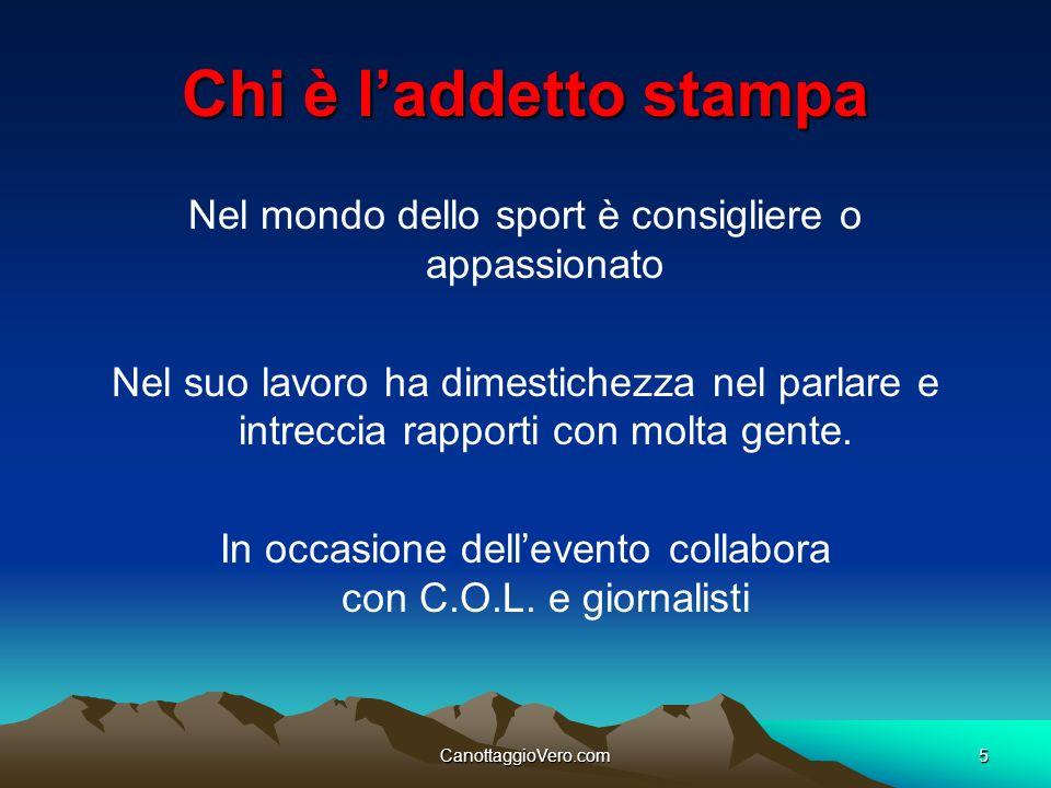 CanottaggioVero.com5 Chi è laddetto stampa Nel mondo dello sport è consigliere o appassionato Nel suo lavoro ha dimestichezza nel parlare e intreccia