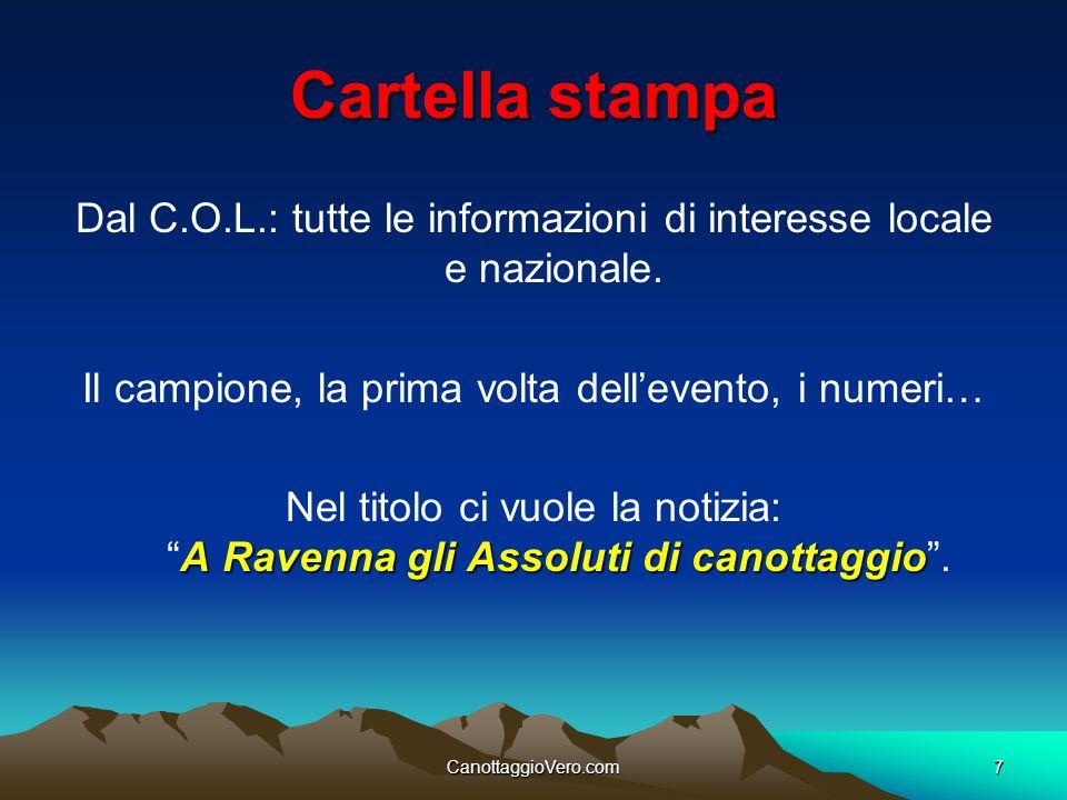 CanottaggioVero.com7 Cartella stampa Dal C.O.L.: tutte le informazioni di interesse locale e nazionale. Il campione, la prima volta dellevento, i nume