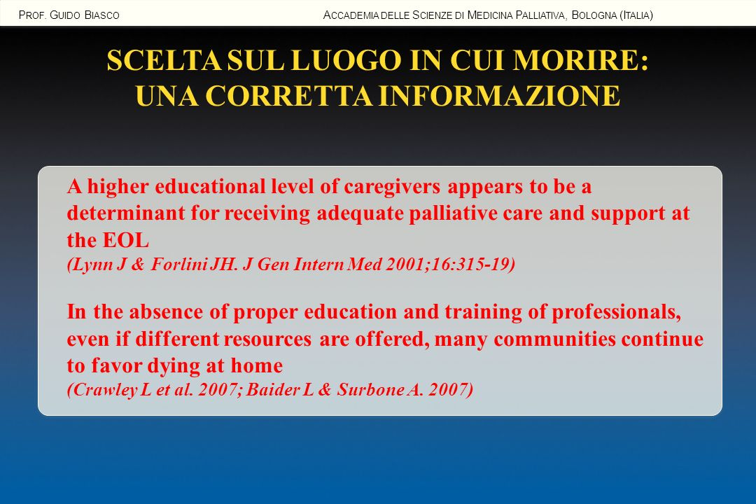 SCELTA SUL LUOGO IN CUI MORIRE: UNA CORRETTA INFORMAZIONE A higher educational level of caregivers appears to be a determinant for receiving adequate