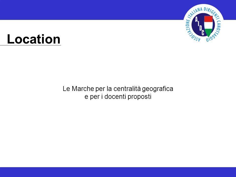 Location Le Marche per la centralità geografica e per i docenti proposti