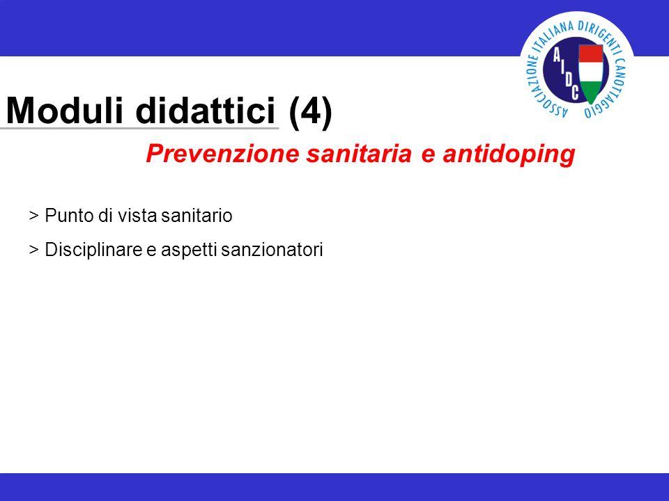 Moduli didattici (4) Prevenzione sanitaria e antidoping > Punto di vista sanitario > Disciplinare e aspetti sanzionatori