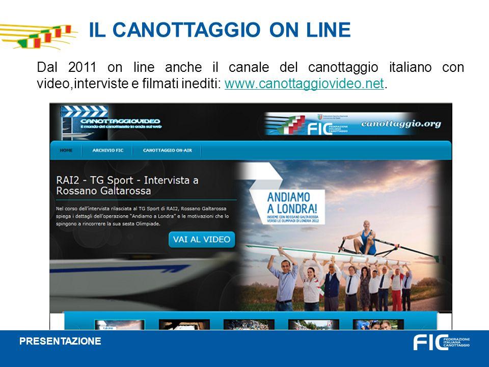 IL CANOTTAGGIO ON LINE Dal 2011 on line anche il canale del canottaggio italiano con video,interviste e filmati inediti: www.canottaggiovideo.net.www.canottaggiovideo.net PRESENTAZIONE