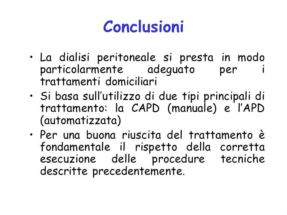 Conclusioni La dialisi peritoneale si presta in modo particolarmente adeguato per i trattamenti domiciliari Si basa sullutilizzo di due tipi principal