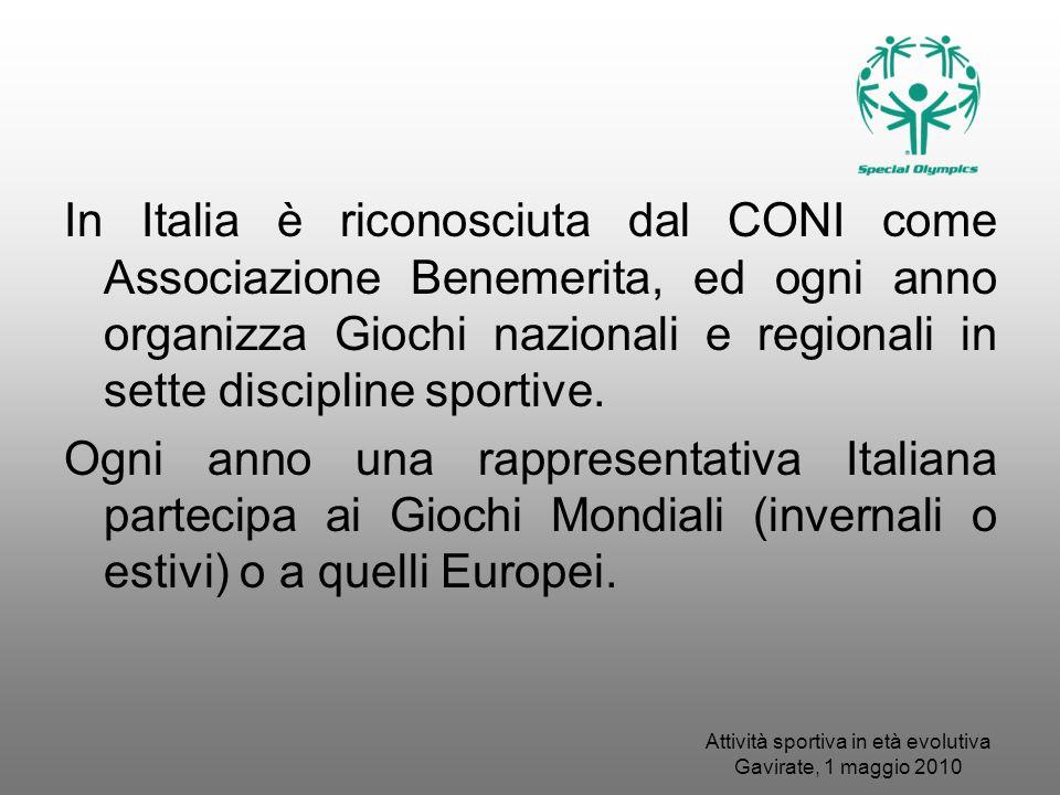 Attività sportiva in età evolutiva Gavirate, 1 maggio 2010 In Italia è riconosciuta dal CONI come Associazione Benemerita, ed ogni anno organizza Gioc