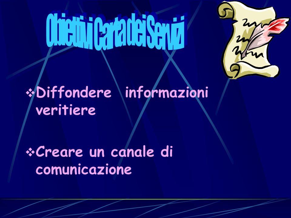 Diffondere informazioni veritiere Creare un canale di comunicazione