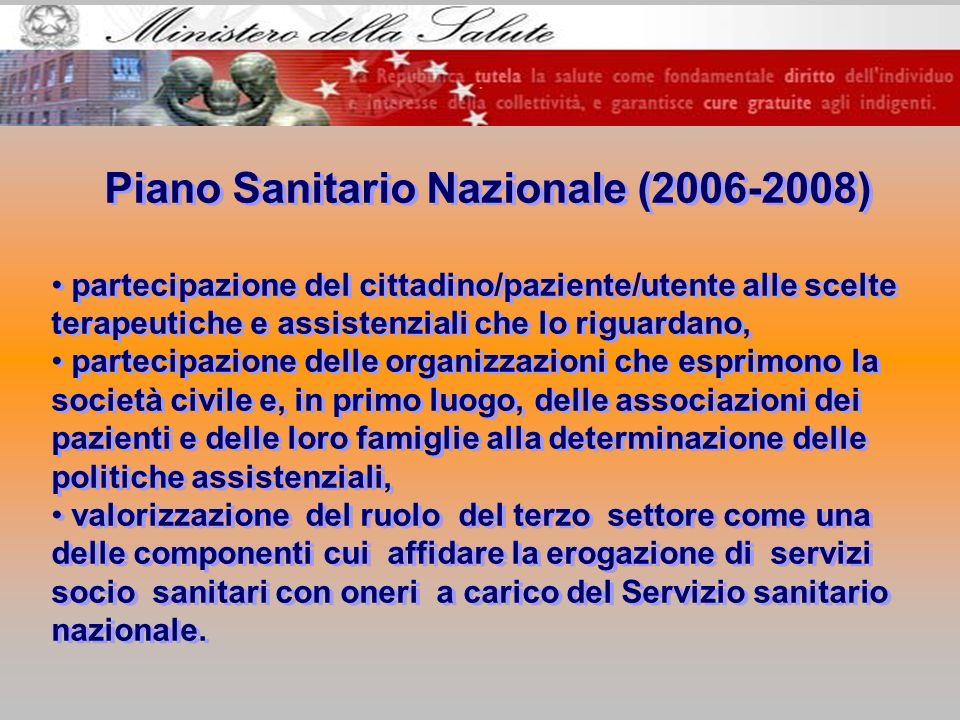 Piano Sanitario Nazionale (2006-2008) partecipazione del cittadino/paziente/utente alle scelte terapeutiche e assistenziali che lo riguardano, parteci