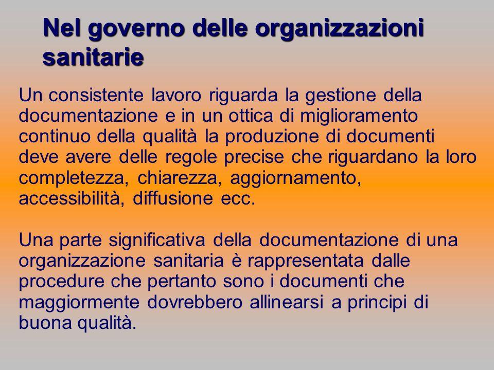 Nel governo delle organizzazioni sanitarie Un consistente lavoro riguarda la gestione della documentazione e in un ottica di miglioramento continuo de