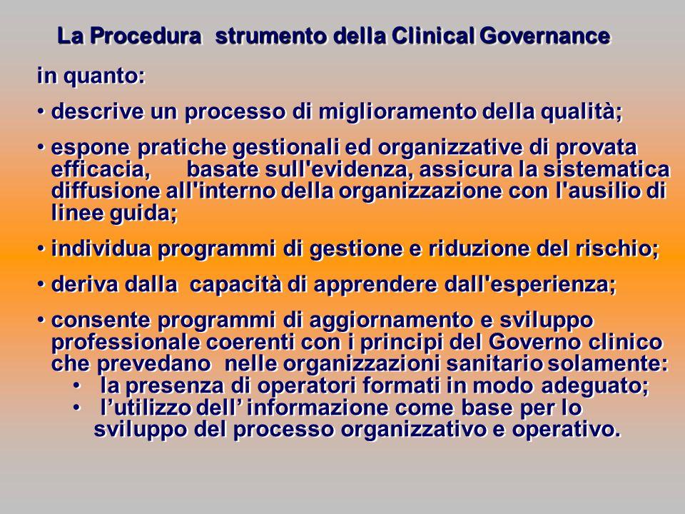 in quanto: descrive un processo di miglioramento della qualità; espone pratiche gestionali ed organizzative di provata efficacia, basate sull'evidenza