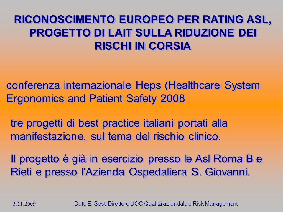 5.11.2009 Dott. E. Sesti Direttore UOC Qualità aziendale e Risk Management RICONOSCIMENTO EUROPEO PER RATING ASL, PROGETTO DI LAIT SULLA RIDUZIONE DEI