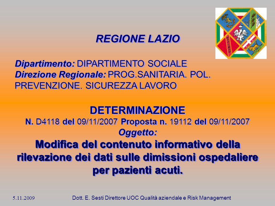 5.11.2009 Dott. E. Sesti Direttore UOC Qualità aziendale e Risk Management REGIONE LAZIO Dipartimento: DIPARTIMENTO SOCIALE Direzione Regionale: PROG.