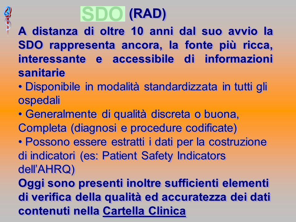 (RAD) A distanza di oltre 10 anni dal suo avvio la SDO rappresenta ancora, la fonte più ricca, interessante e accessibile di informazioni sanitarie Di