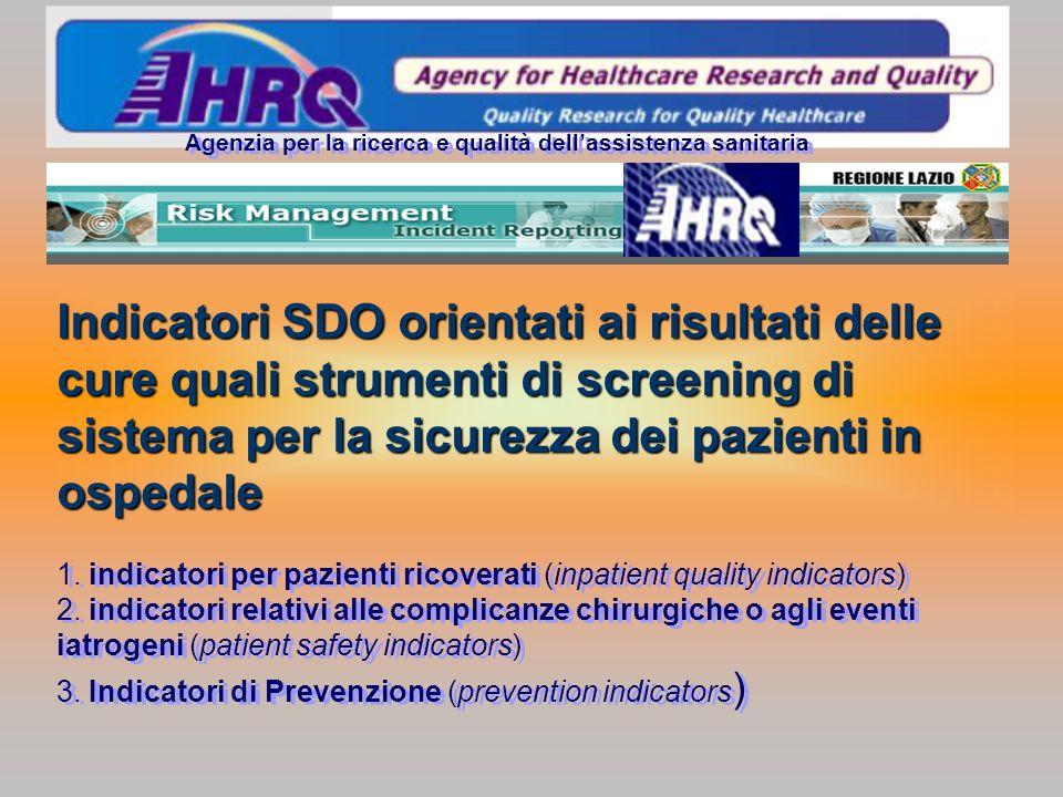 Indicatori SDO orientati ai risultati delle cure quali strumenti di screening di sistema per la sicurezza dei pazienti in ospedale Agenzia per la rice