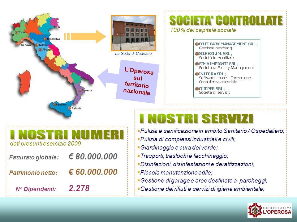 Pulizia e sanificazione in ambito Sanitario / Ospedaliero; Pulizia di complessi industriali e civili; Giardinaggio e cura del verde; Trasporti, traslo