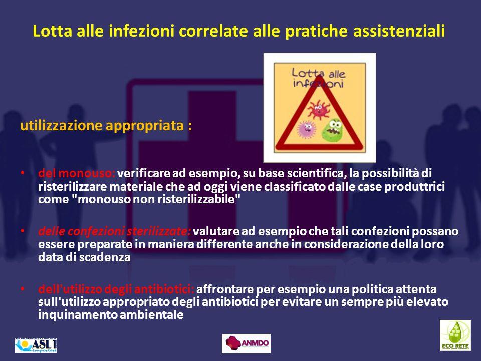 Lotta alle infezioni correlate alle pratiche assistenziali del monouso: verificare ad esempio, su base scientifica, la possibilità di risterilizzare m