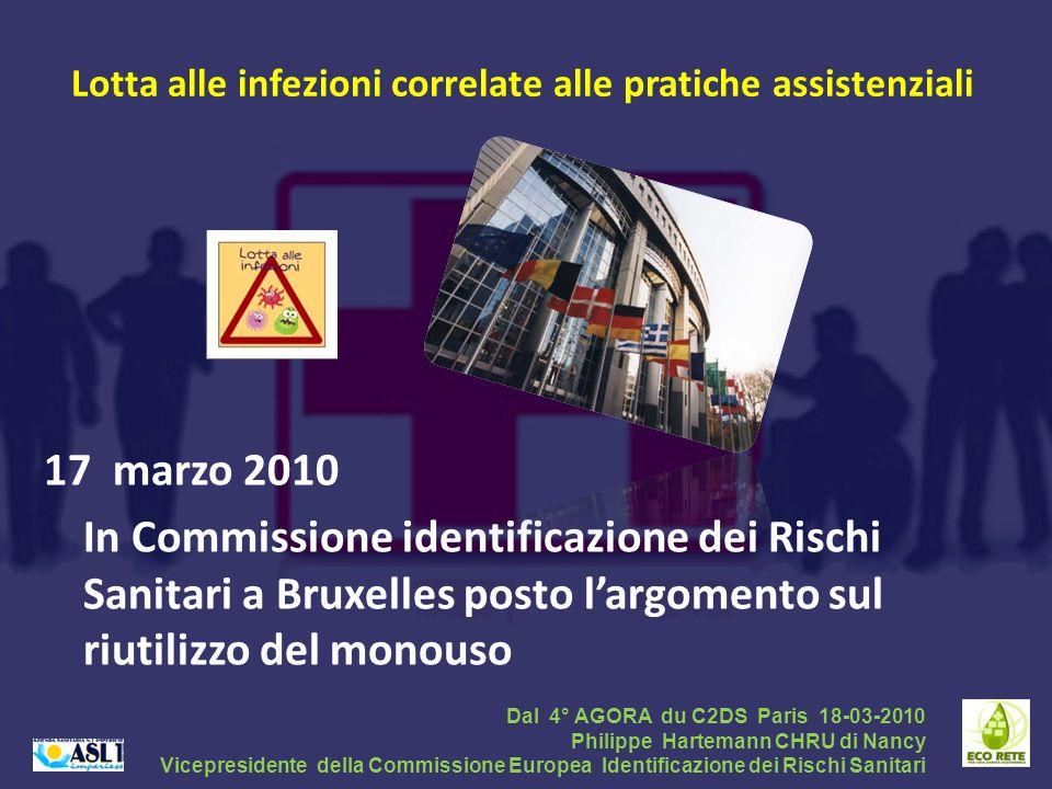 Lotta alle infezioni correlate alle pratiche assistenziali 17 marzo 2010 In Commissione identificazione dei Rischi Sanitari a Bruxelles posto largomen