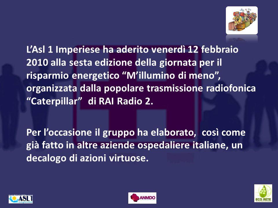 LAsl 1 Imperiese ha aderito venerdì 12 febbraio 2010 alla sesta edizione della giornata per il risparmio energetico Millumino di meno, organizzata dal