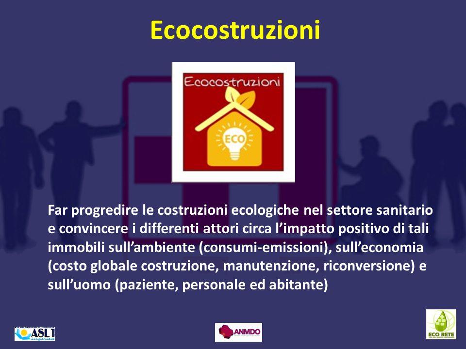 Ecocostruzioni Far progredire le costruzioni ecologiche nel settore sanitario e convincere i differenti attori circa limpatto positivo di tali immobil