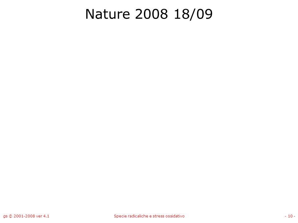 gs © 2001-2008 ver 4.1Specie radicaliche e stress ossidativo- 10 - Nature 2008 18/09