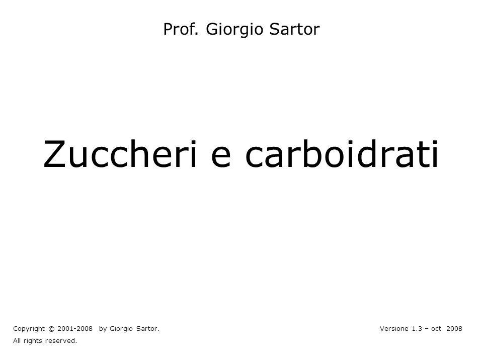 V.1.3 © gsartor 2001-2008Zuccheri e carboidrati- 2 - Monosaccaridi – zuccheri semplici con più gruppi.