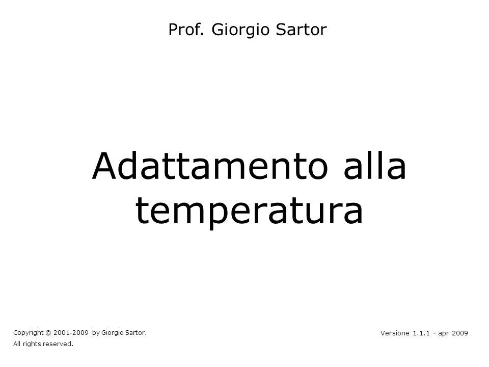 Adattamento alla temperatura Prof. Giorgio Sartor Copyright © 2001-2009 by Giorgio Sartor.