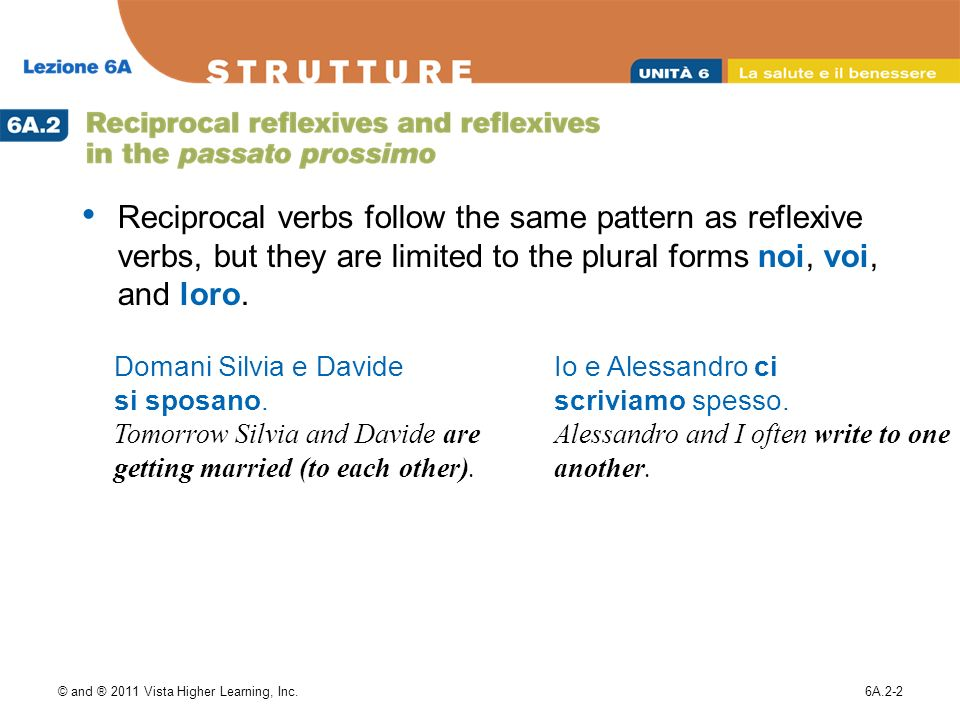 © and ® 2011 Vista Higher Learning, Inc.6A.2-3 These verbs are commonly used with reciprocal meanings.