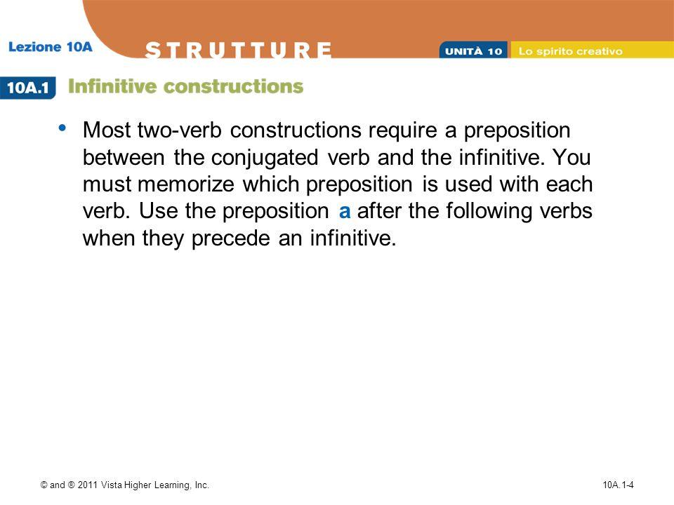 © and ® 2011 Vista Higher Learning, Inc.10A.1-5 Si è messa a ballare nellintervallo.