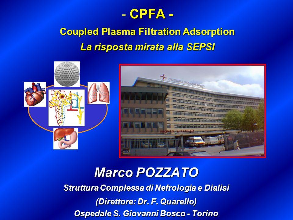 - CPFA - Coupled Plasma Filtration Adsorption La risposta mirata alla SEPSI Marco POZZATO Struttura Complessa di Nefrologia e Dialisi (Direttore: Dr.