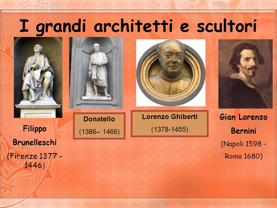 Filippo Brunelleschi Sono stato architetto, scultore, ingegnere e pittore rinascimentale.