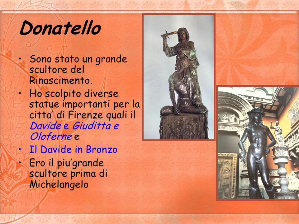Lorenzo Ghiberti Sono stato un grande scultore e orafo del Rinascimento Il capolavoro per cui sono diventato famoso e la scultura delle porte del Battistero del Duomo di Santa Maria del Fiore a Firenze, chiamate Le Porte del Paradiso