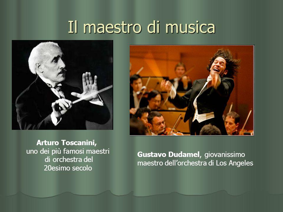 Il maestro di musica Arturo Toscanini, uno dei più famosi maestri di orchestra del 20esimo secolo Gustavo Dudamel, giovanissimo maestro dellorchestra