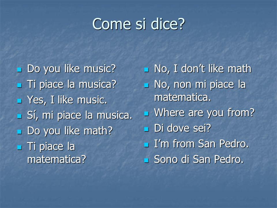 Come si dice. Do you like music. Do you like music.
