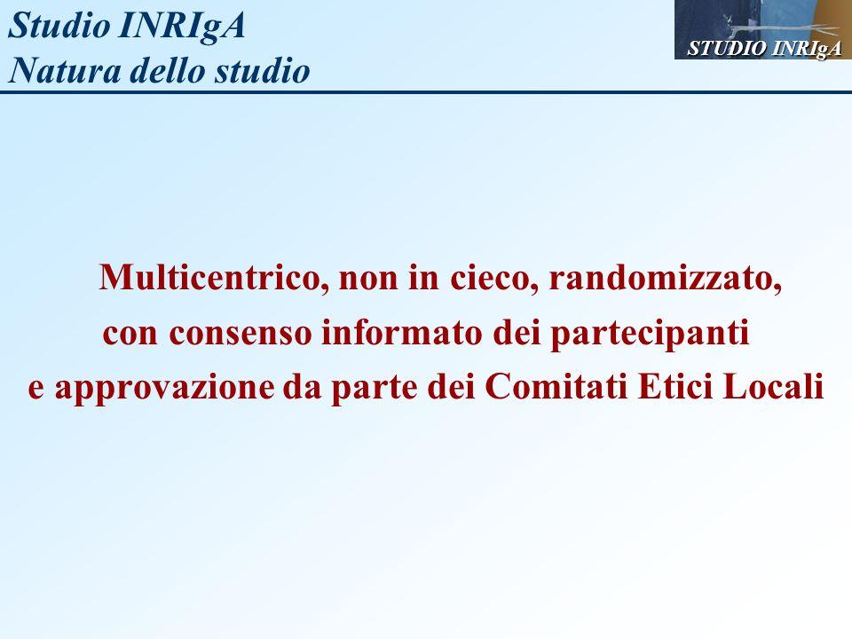Studio INRIgA Natura dello studio Multicentrico, non in cieco, randomizzato, con consenso informato dei partecipanti e approvazione da parte dei Comit
