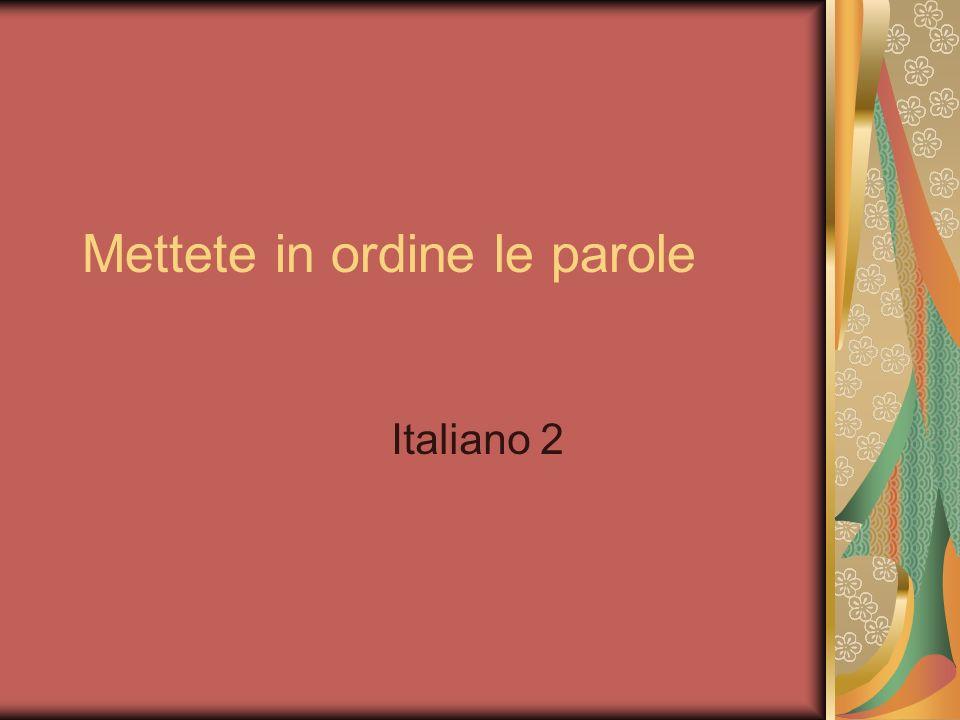 Mettete in ordine le parole Italiano 2