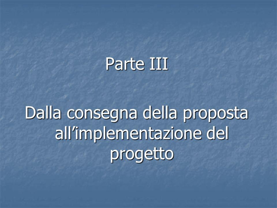 Parte III Dalla consegna della proposta allimplementazione del progetto